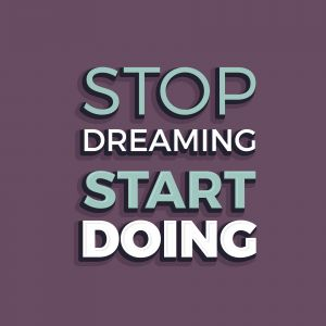 Save Download Preview Stop driming start doing. Inspirational Quote Poster. The prefect artwork for your home or office it is an excellent gift for friends or family member who need some inspiration